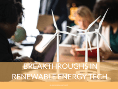 Breakthroughs In Renewable Energy Tech