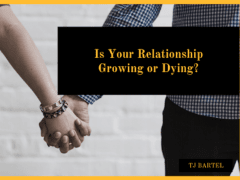 Is Your Relationship Growing or Dying?