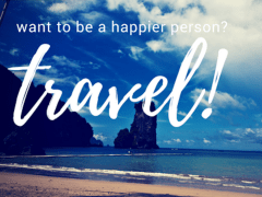 Want to be a Happier Person? Travel.