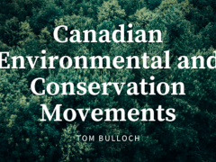 Canadian Environmental and Conservation Movements