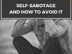 Self-Sabotage and How to Avoid It