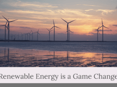 Renewable Energy Is A Game Changer