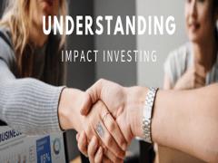 Understanding Impact Investing