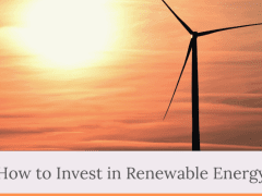 How to Invest in Renewable Energy