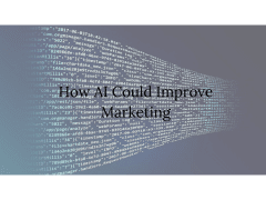 How AI Could Improve Marketing