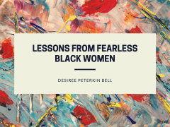 Lessons From Fearless Black Women