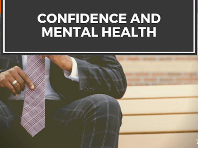 Confidence and Mental Health