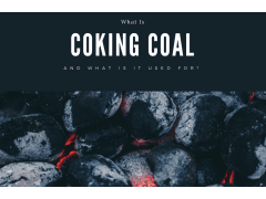 What Is Coking Coal and What Is It Used For?