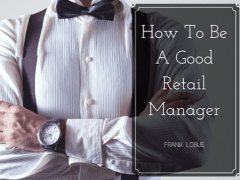 How To Be A Good Retail Manager