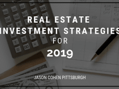 Real Estate Investment Strategies for 2019