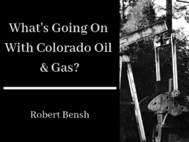 What's Going On With Colorado Oil and Gas?