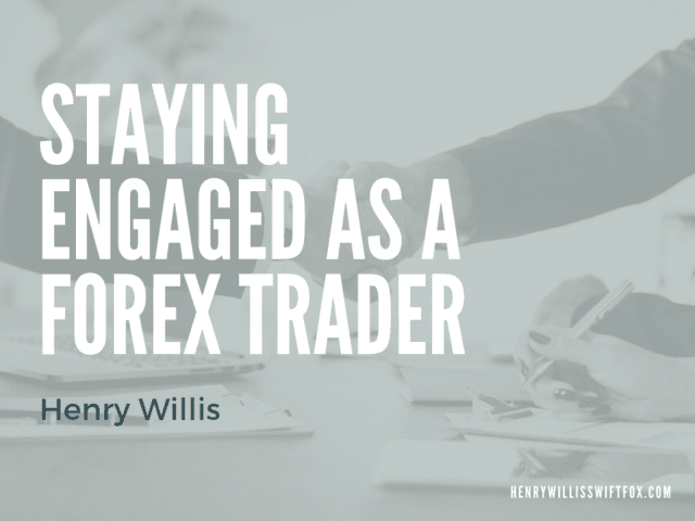 Staying Engaged as a Forex Trader