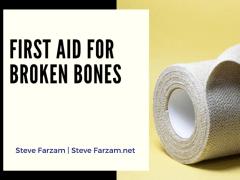 First Aid for Broken Bones