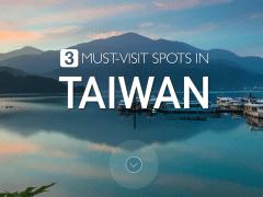 3 Must-Visit Spots in Taiwan