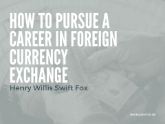 Pursuing a Career in Foreign Currency Exchange