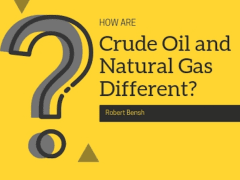 How Are Crude Oil and Natural Gas Different?