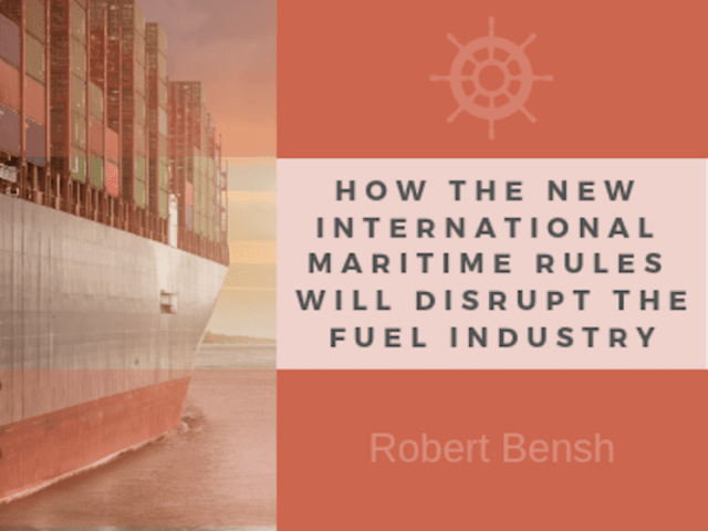 New International Maritime Rules & Fuel Industry