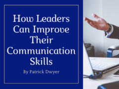 How Leaders Can Improve Their Communication Skills