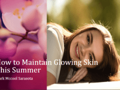 Mark Mccool Sarasota -How to Maintain Glowing Skin