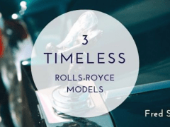 Fred Sines | 3 Timeless Rolls Royce Models