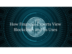 How Financial Experts View Blockchain and Its Uses