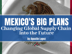 Mexico's Plans for Changing Global Supply Chain