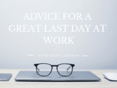 Alvin Hope Johnson | Advice for a Great Last Day