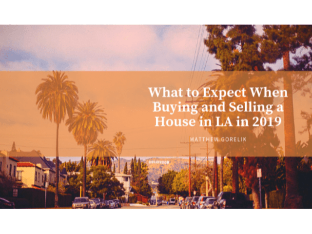 Buying and Selling a House in LA in 2019