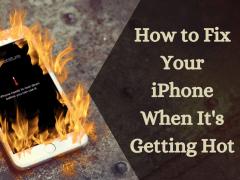 How to Fix Your iPhone When It's Getting Hot?