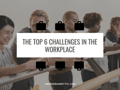 The Top 6 Challenges in the Workplace