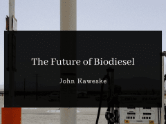 The Future of Biodiesel