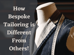 How Bespoke Tailoring is Different From Others!