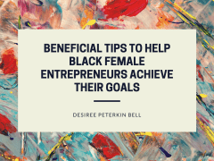 Beneficial Tips To Help Black Female Entrepreneurs