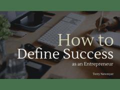 How to Define Success as an Entrepreneur
