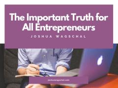 The Important Truth for All Entrepreneurs