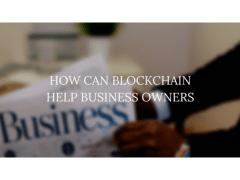 How Can Blockchain Help Business Owners?