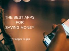The Best Apps for Saving Money | Saagar Gupta