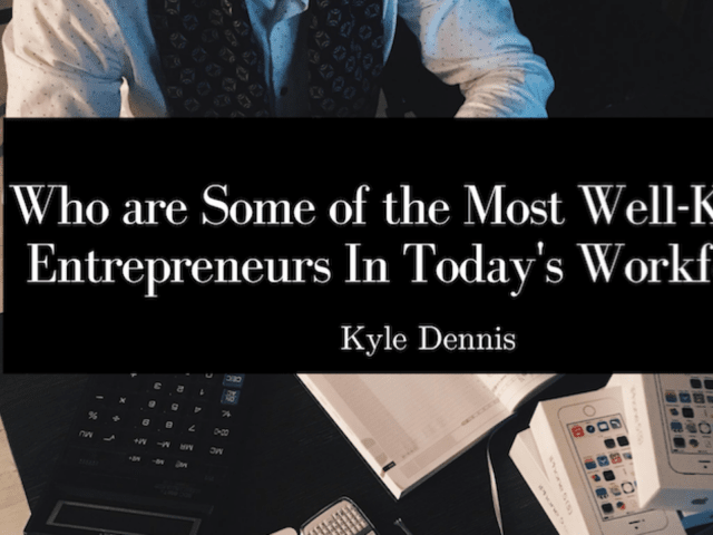 Who are some of the Most Well-Known Entrepreneurs