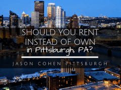 Should You Rent or Own in Pittsburgh, PA?
