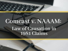 Comcast v. NAAAM: Law of Causation in 1981 Claims