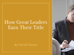 How Great Leaders Earn Their Title