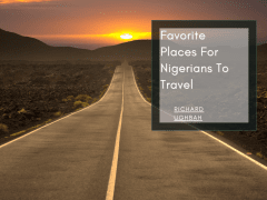 Favorite Places For Nigerians To Travel