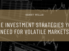 The Investment Strategies You Need for Volatile Ma