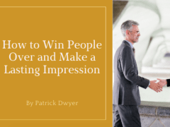 How to Win People Over and Make an Impression