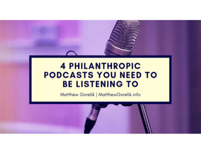 4 Philanthropic Podcasts You Need To Listen To