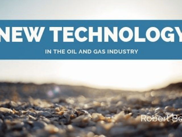 New Technology in the Oil and Gas Industry