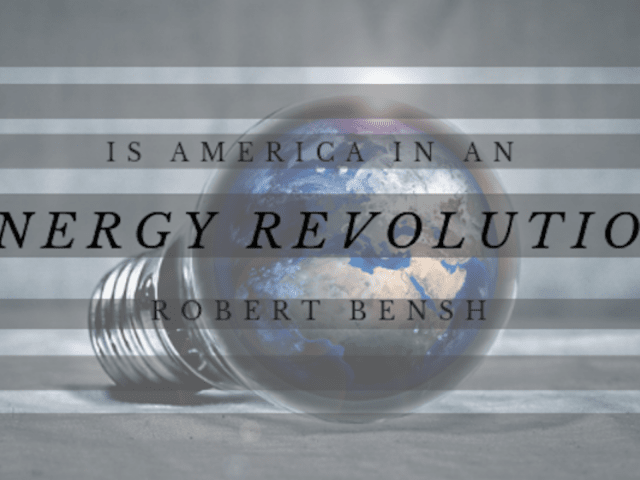 Is America in an Energy Revolution?