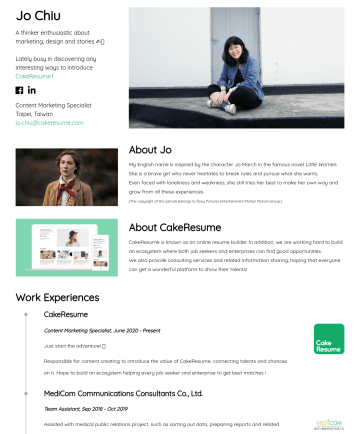 Content Curator、Digital Marketing Specialist、Social Media Marketing Specialist Resume Examples - Jo Chiu A thinker enthusiastic about marketing, design and stories ✍🏻 Lately busy in discovering any interesting ways to introduce CakeResume ! Con...