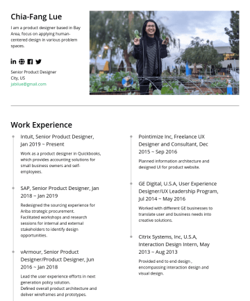 Senior Product Designerの履歴書サンプル - Chia-Fang Lue I am a product designer based in Bay Area, focus on applying human-centered design in various problem spaces. Senior Product Designer...