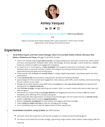 の履歴書サンプル - Ashley Vasquez ashleyariane313@gmail.com • Hermosa Beach, CA Organic and paid social media marketer with 5 years experience. Clients have included ...
